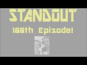 Standout Show - 100th Episode